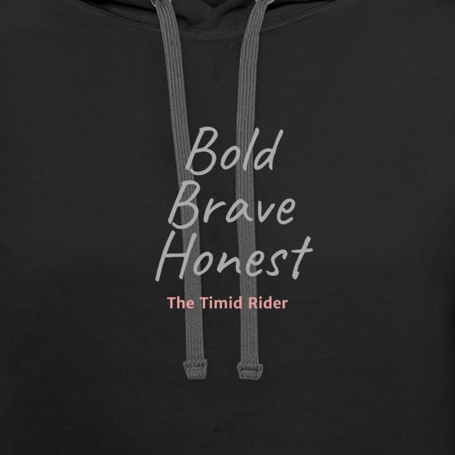 Be Bold Be Brave Be Honest