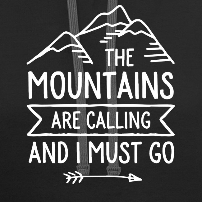 The Mountains are Calling and I Must Go