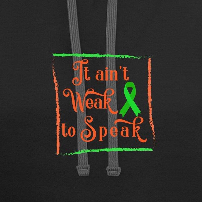 It aint weak to speak