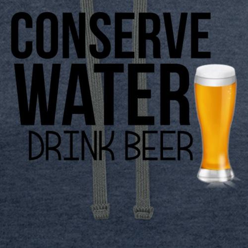 CONSERVE WATER DRINK BEER TEE - Contrast Hoodie
