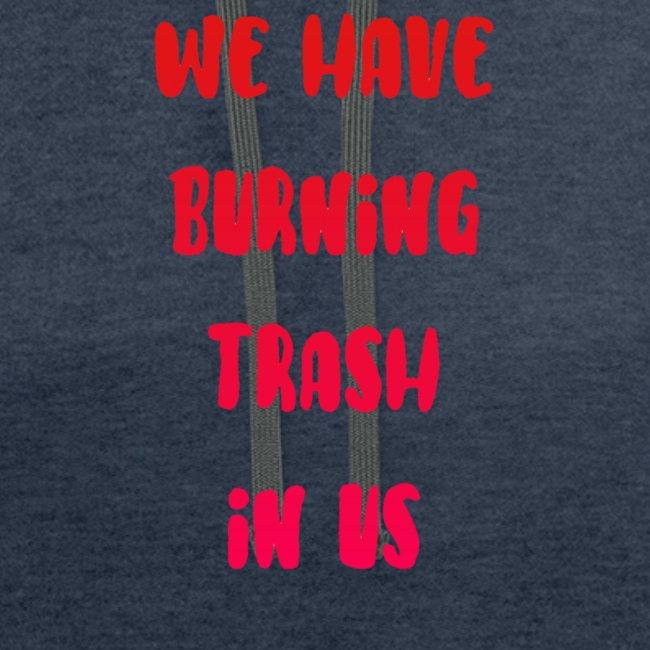 We Have Burning Trash In Us - Uncle Jim