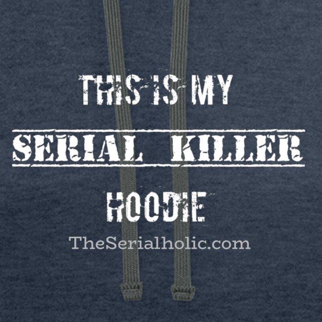 My SerialKiller Hoodie White