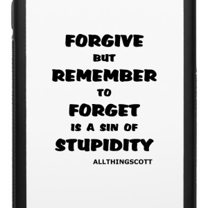 FORGIVE BUT REMEMBER - iPhone 6/6s Rubber Case