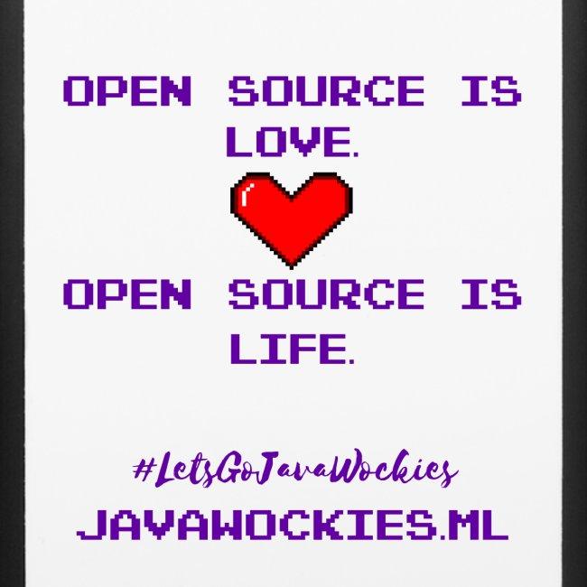 Open Source is Love. Open Source is Life.
