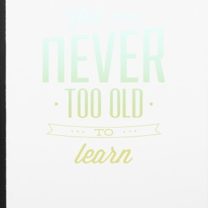 You Are Never Too Old To Learn - iPhone 6/6s Rubber Case