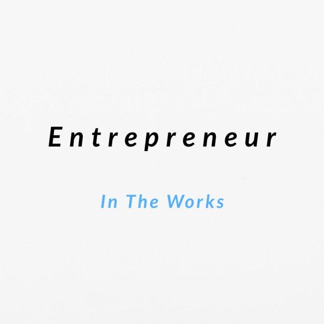 Entrepreneur In The Works