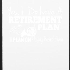Retirement Plan On Playing French Horn Shirt - iPhone 6/6s Rubber Case