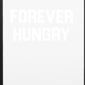 Forever hungry - iPhone 6/6s Rubber Case
