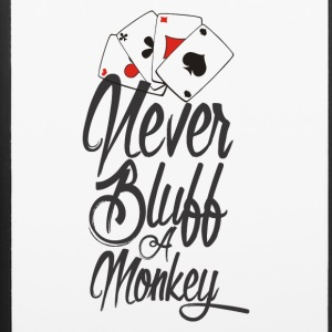 NEVER BLUFF A MONKEY - iPhone 6/6s Rubber Case