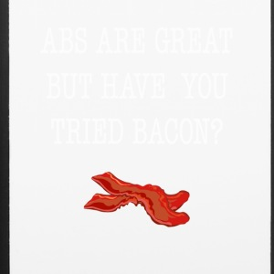 Abs Are Great But Have You Tried Bacon Tee Shirt - iPhone 6/6s Rubber Case