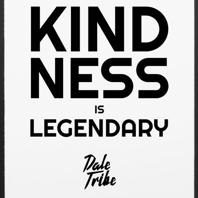 KINDNESS IS LEGENDARY BLACK