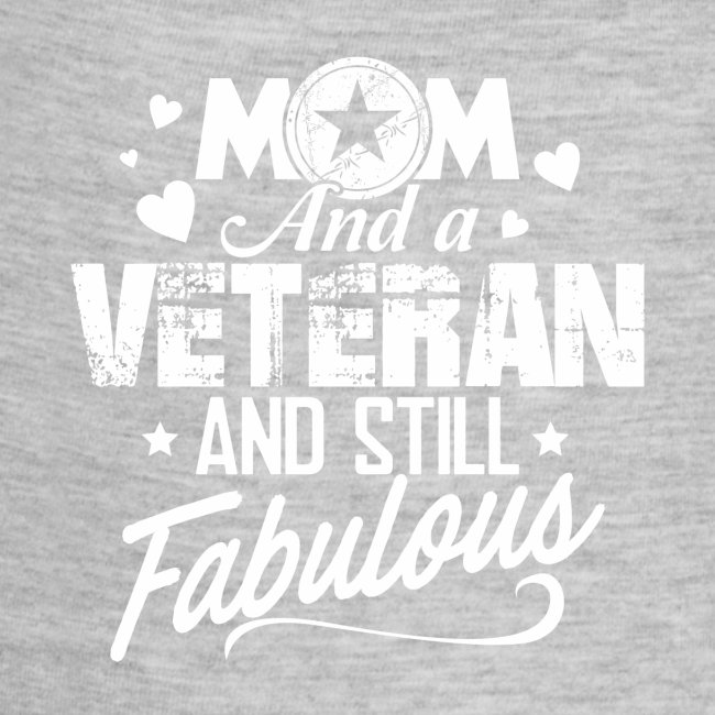 Mom and Veteran Still Fabulous Happy Mother's Day