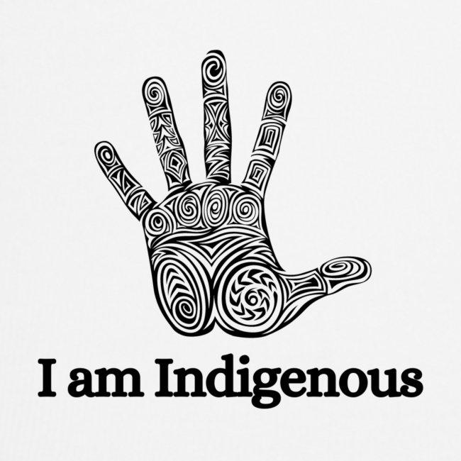 I am Indigenous
