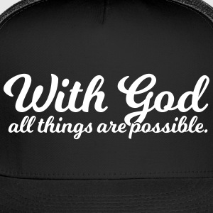 With God All Things Are Possible - Trucker Cap