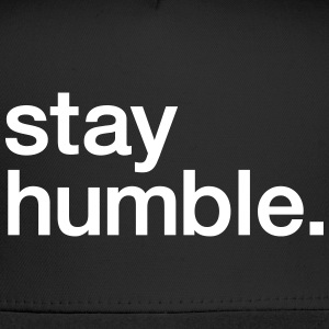 Stay Humble - Trucker Cap