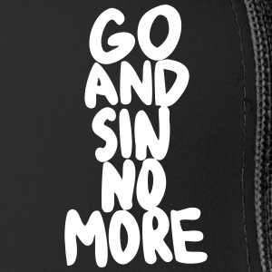 Go and Sin No More - Trucker Cap