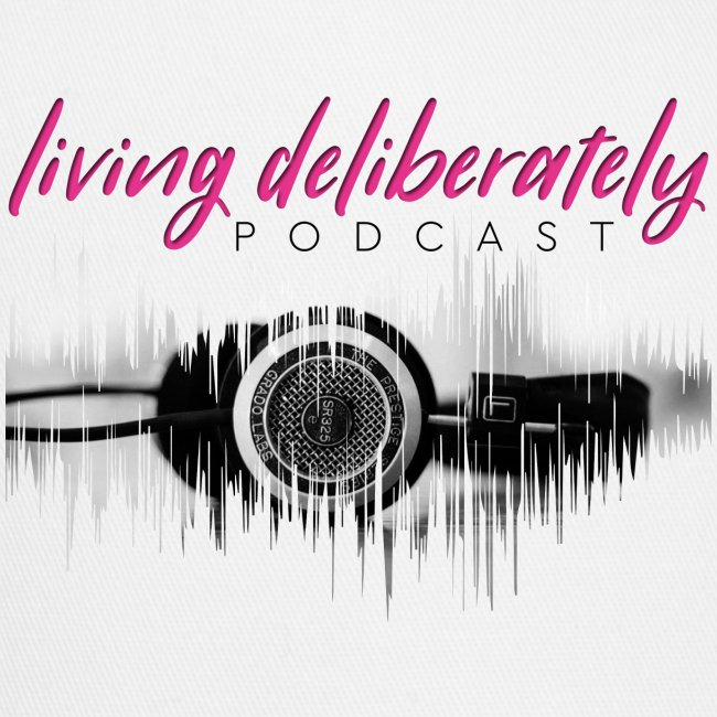 Living Deliberately Podcast SWAG