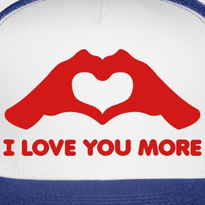I Love You More Hands form Heart - Trucker Cap