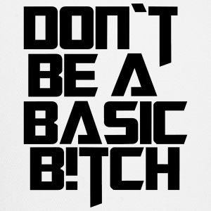dont be a basic bitch - Trucker Cap