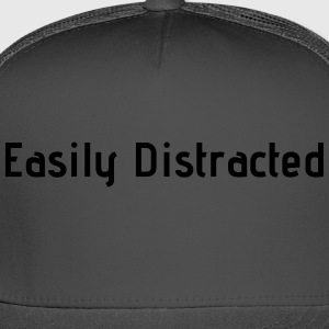 Easily Distracted - Trucker Cap