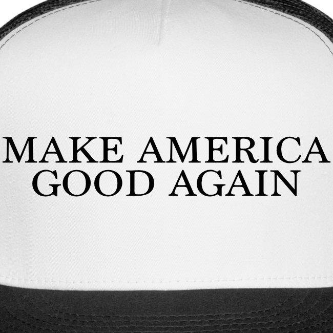 Make America Good Again - front black