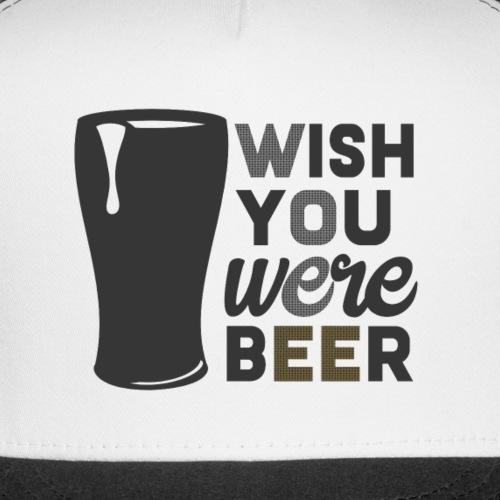 Wish You were beer cap - Trucker Cap