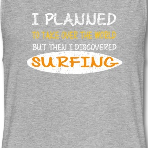 Surfing Design - I Planned To Take Over The World - Women's Flowy Muscle Tank by Bella