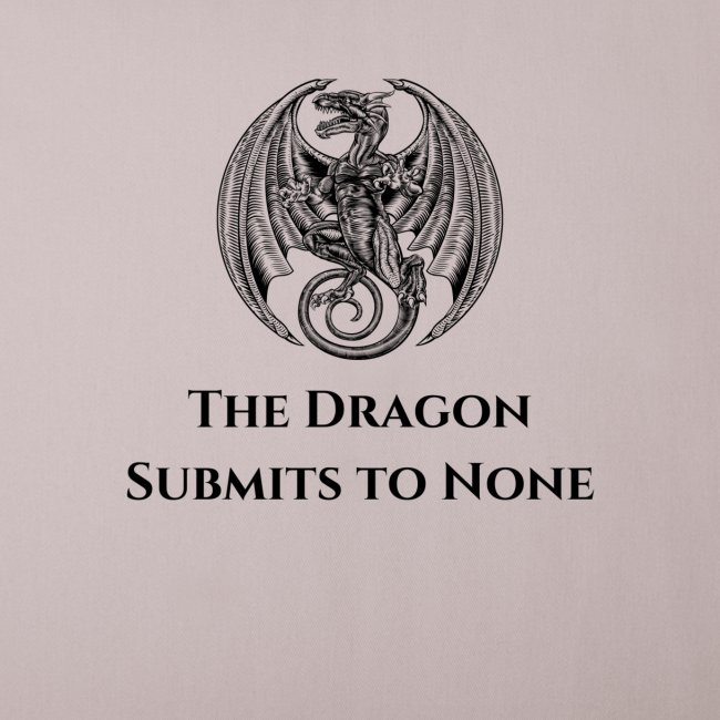The dragon submits to none black