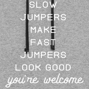 slow jumpers make fast jumpers look good - Colorblock Hoodie