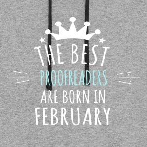Best PROOFREADERS are born in february - Colorblock Hoodie