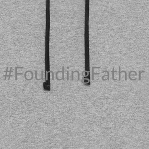 Founding Father - Colorblock Hoodie
