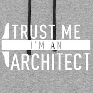 Trust me i'm an architect - Colorblock Hoodie