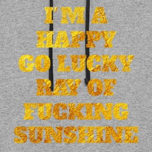 I'm a happy go lucky ray of fucking sunshine - Colorblock Hoodie