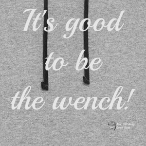 It's Good To Be The Wench! (light version) - Colorblock Hoodie