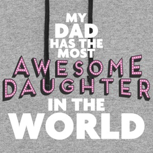 My DAD has the most AWESOME DAUGHTER in the world - Colorblock Hoodie