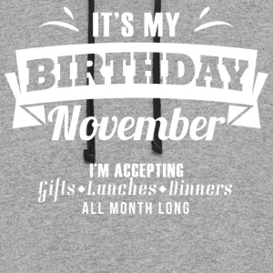 It's my Birthday November I accept anything - Colorblock Hoodie