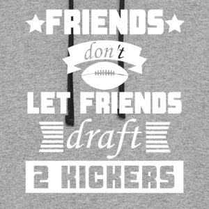 Friends Don't Let Friends Draft 2 Kickers Funny - Colorblock Hoodie