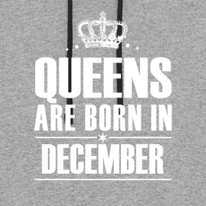 QUEENS ARE BORN IN DECEMBER TSHIRT - Colorblock Hoodie