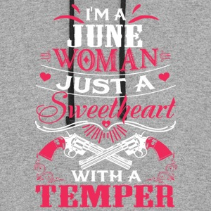 I'm a june woman Just a sweetheart with a temper - Colorblock Hoodie