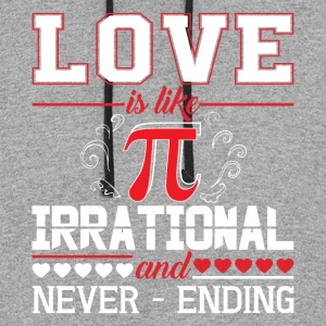 Love Is Like Pie Irrational And Never Ending Shirt - Colorblock Hoodie