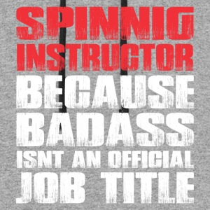 SPINNING INSTRUCTOR BADASS JOB TITLE - Colorblock Hoodie