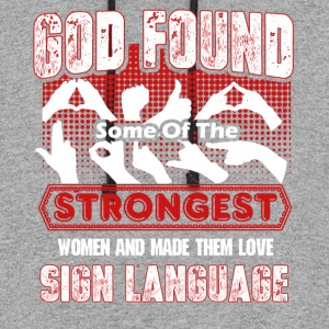 STRONGEST WOMEN LOVE SIGN LANGUAGE - Colorblock Hoodie