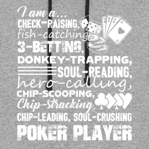 I Am A Poker Player Tee Shirt - Colorblock Hoodie