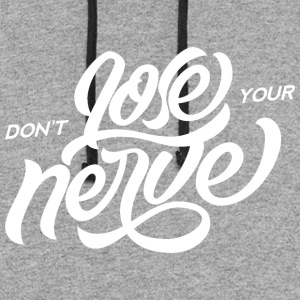 Dont_Lose_Your_Nerve - Colorblock Hoodie