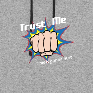 Trust Me... This is gonna hurt - Colorblock Hoodie