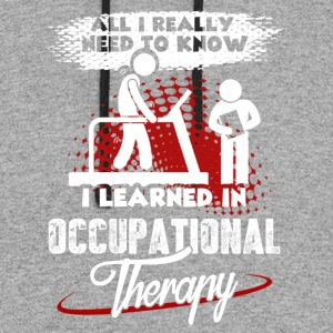 I Learned In Occupational Therapy Shirt - Colorblock Hoodie