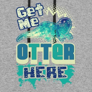 GET ME OTTER HERE T-SHIRT - Colorblock Hoodie