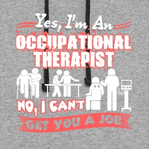 I m An Occupational Therapy Shirt - Colorblock Hoodie