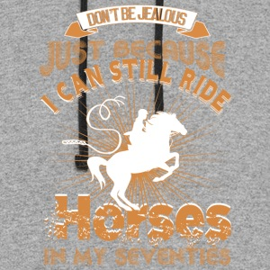 I Can Still Ride Horses In My Seventies T Shirt - Colorblock Hoodie