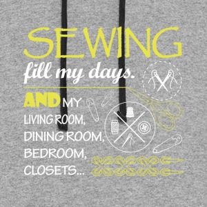 Sewing Fill My Days T Shirt - Colorblock Hoodie